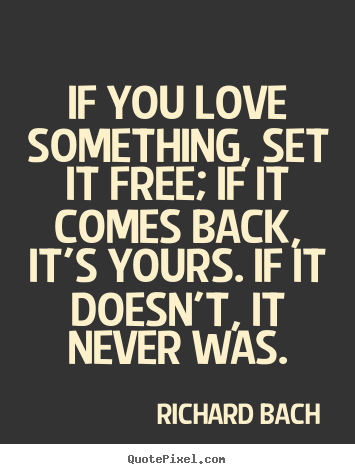 Design picture quote about love - If you love something, set ...