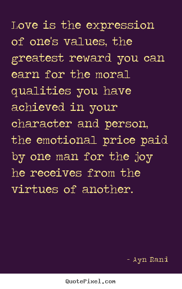 Moral Quotes About Love Stunning Quotesayn Rand  Quotepixel