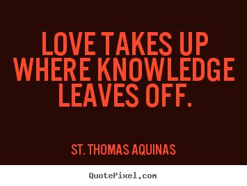 St Thomas Aquinas\'s Famous Quotes - QuotePixel.com