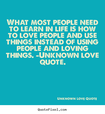 Create graphic picture quotes about love - What most people need to learn in life is how to..