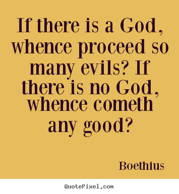 Love quotes - If there is a god, whence proceed so many evils?..