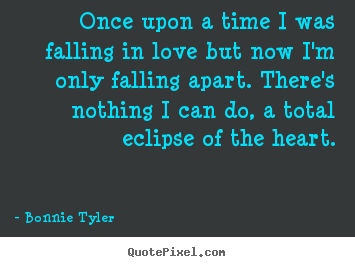 Quote about love - Once upon a time i was falling in love but now i'm..