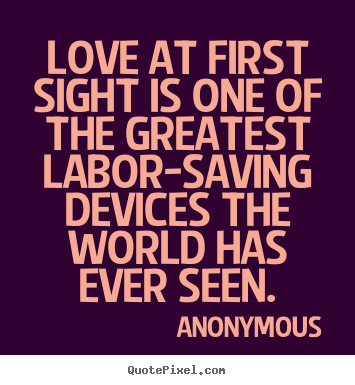 Anonymous Picture Quotes Love At First Sight Is One Of The Interesting Love At First Sight Quotes For Him