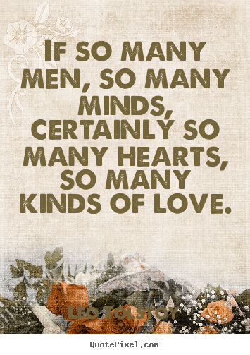 Love quotes - If so many men, so many minds, certainly so many hearts,..