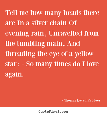Quote about love - Tell me how many beads there are in a silver chain of..