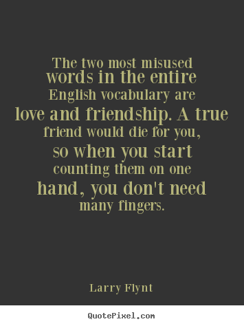 2 Words Quotes About Love : Quotes about love - The two most misused words in the entire english ...