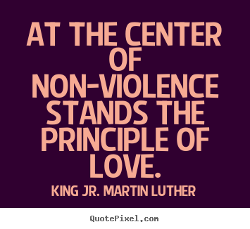 non violence is about respect If we taught nonviolence to younger and younger children in a caring way, there would be a major impact on society i have been a preschool and infant/toddler teacher for over 35 years.