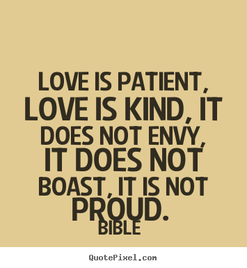 Quote About Love   Love Is Patient, Love Is Kind, It Does Not Envy