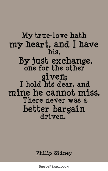 My True-love Hath My Heart, And I Have His, By Just