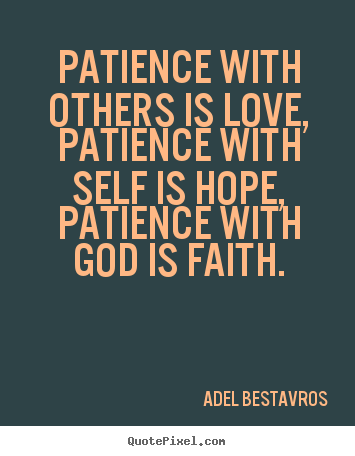 Wonderful Make Picture Quotes About Love   Patience With Others Is Love, Patience  With Self Is