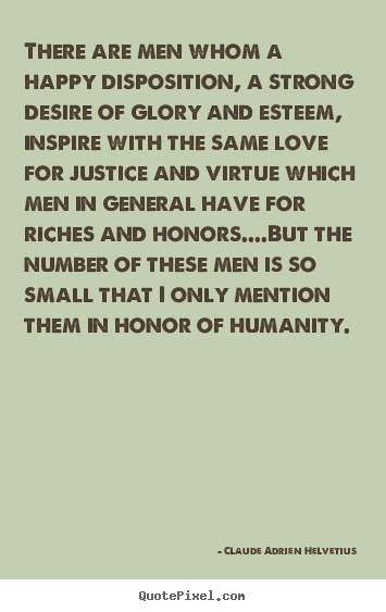 Love quotes - There are men whom a happy disposition, a strong..