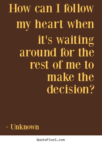 i follow my heart