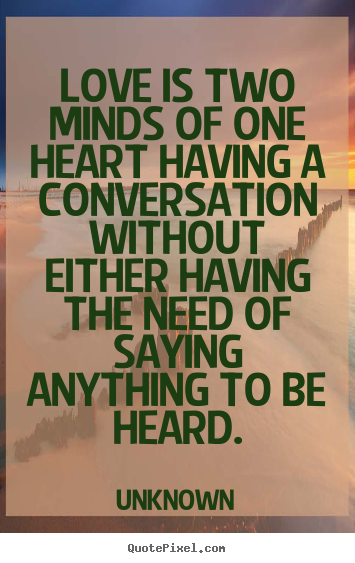 Quote about love - Love is two minds of one heart having a