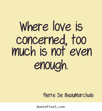 Saying I Love You Is Not Enough Quotes