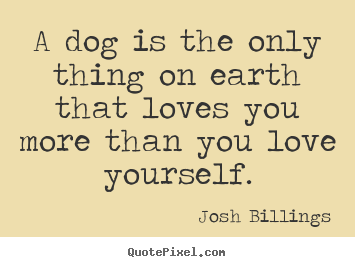 quotes-a-dog-is-the-only_3180-3.png (355×267)