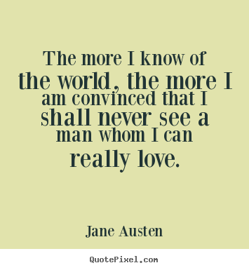 Quotes About Love Jane Austen : Jane Austen Love Quotes. QuotesGram