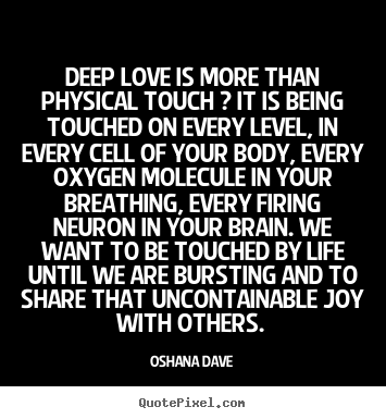 deep love is more than physical touch it is being