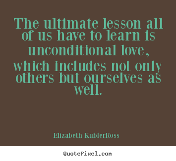 love quotes the ultimate lesson all of us have to learn