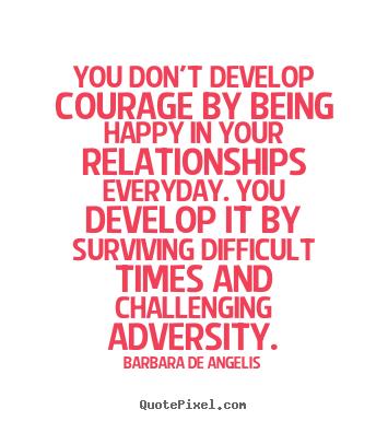 barbara de angelis picture quotes you don 39 t develop