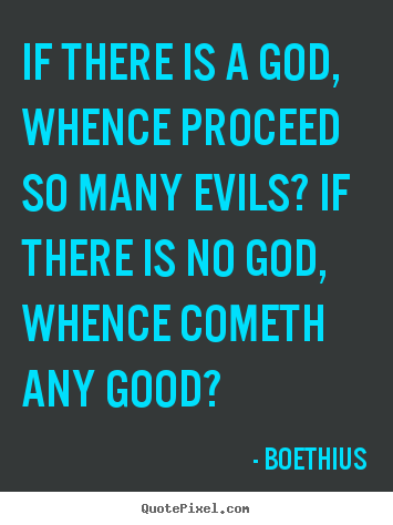 Diy picture quotes about love - If there is a god, whence proceed so many evils? if there is..