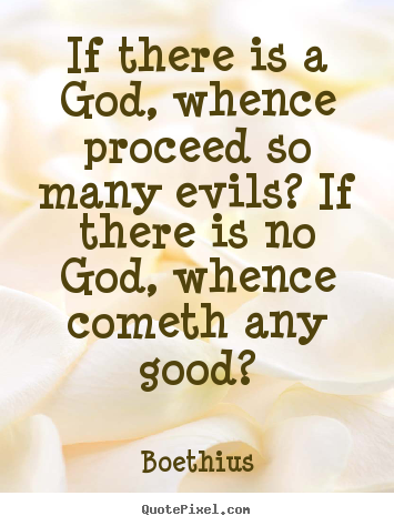 Quote about love - If there is a god, whence proceed so many..