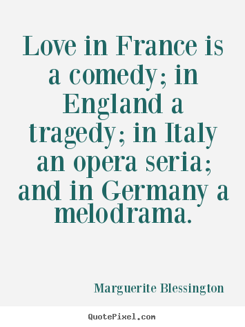 love quotes love in france is a comedy in england a