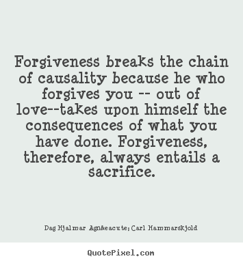 Love Forgiveness Quotes Interesting Breaks The Chain Of Causality Because He Who Forgives You.dag