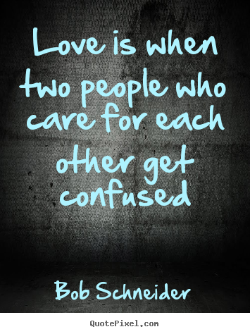 Sad Quotes About Confused Love : More Love Quotes Success Quotes Life Quotes Friendship Quotes