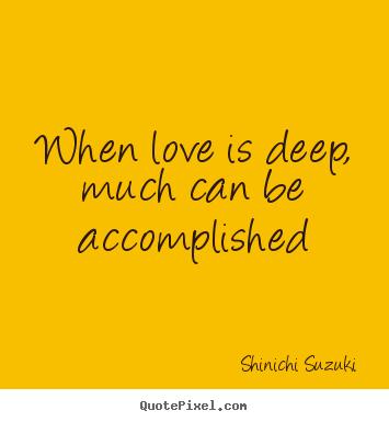 Suzuki more love quotes success quotes friendship quotes life quotes