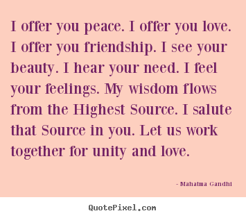 Quotes About Peace And Love Interesting Quotes About Love  I Offer You Peacei Offer You Lovei Offer
