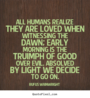 Quote About Love All Humans Realize They Are Loved When Witnessing