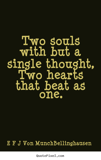 Love quote - Two souls with but a single thought,two hearts..