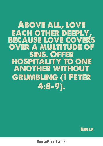 Love All Quotes Quotes About Love  Above All Love Each Other Deeply Because .