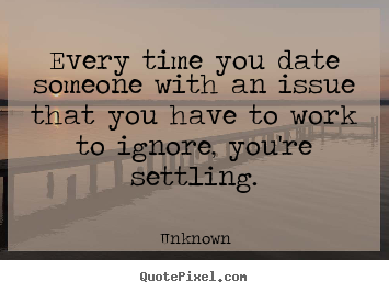 Works Dating Time Who The Someone All