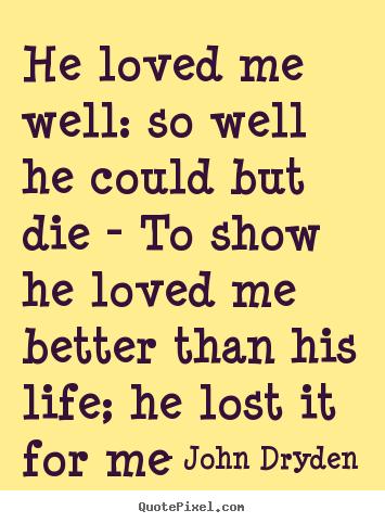 he love me: