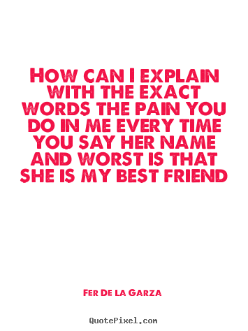 Love quotes - How can i explain with the exact words the..