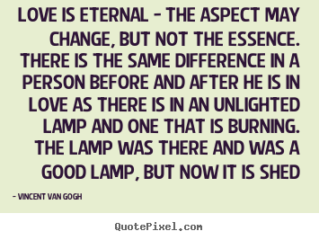 Design Your Own Picture Quote About Love   Love Is Eternal   The Aspect May  Change