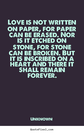 Love Is Not Written On Paper, For Paper Can