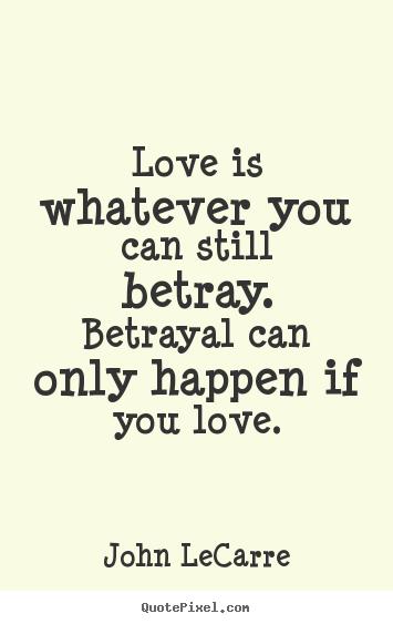 Love & Betrayal Examples?