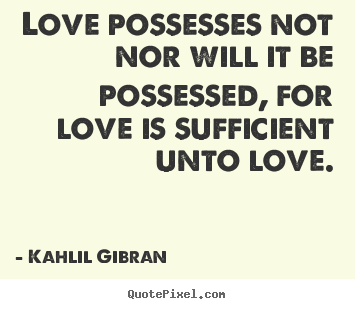 khalil gibran quoteslove