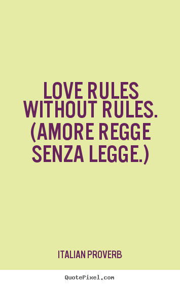 Italian Love Quotes Interesting Quotes About Love  Love Rules Without Rulesamore Regge Senza