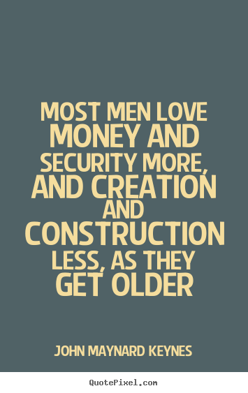 Create custom photo quotes about love - Most men love money and security more, and creation and..