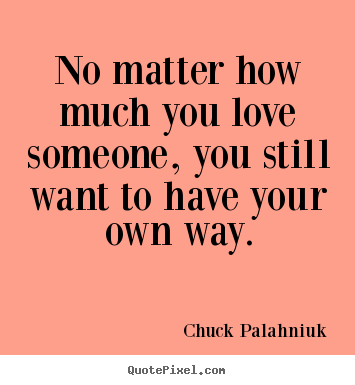 Create your own photo quotes about love - No matter how much ...