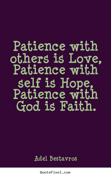 Amazing Patience With Others Is Love, Patience With.. Adel Bestavros Love Quotes Pictures Gallery