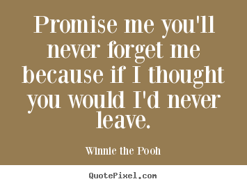 Pooh Love Quotes Entrancing Winnie The Pooh's Famous Quotes  Quotepixel