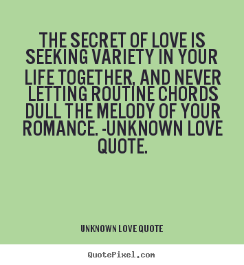 Sayings about love - The secret of love is seeking variety in your..