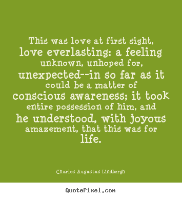 Create graphic picture quotes about love - This was love at first sight, love everlasting: a feeling unknown,..