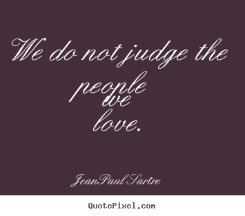 Quotes By Jean-paul Sartre - QuotePixel.com