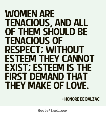Love Quotes   Women Are Tenacious, And All Of Them Should.
