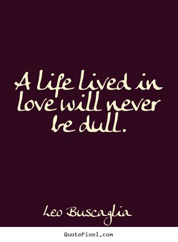Leo Buscaglia Love Quotes Stunning Leo Buscaglia Quotes  Quotepixel